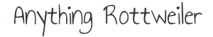 Anything Rottweiler